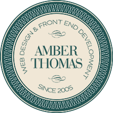Amber Thomas: Web Design and Front End Development Since 2005